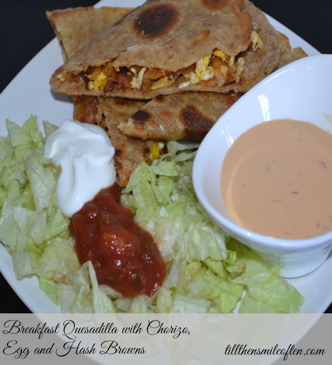 Breakfast Quesadilla with Chorizo, Egg and Hash Browns